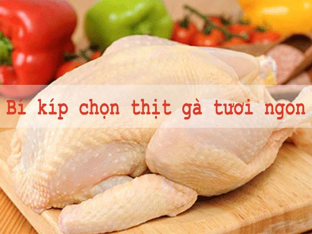 Cách chọn thịt gà tươi ngon